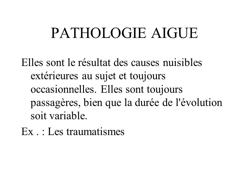 PATHOLOGIE AIGUE