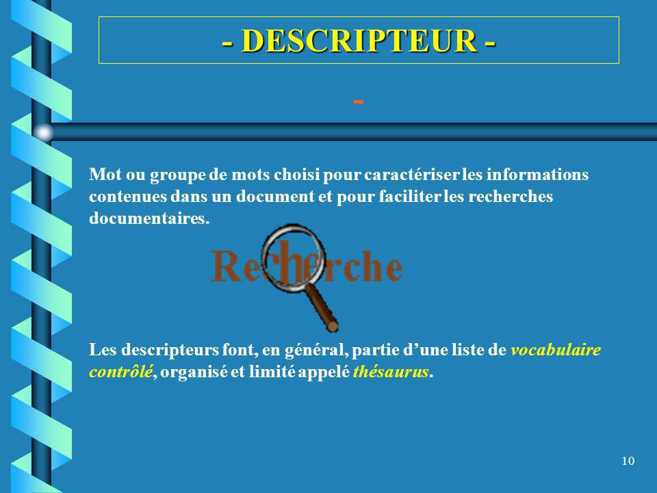 - DESCRIPTEUR - -