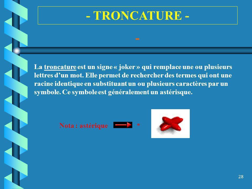 - TRONCATURE - -