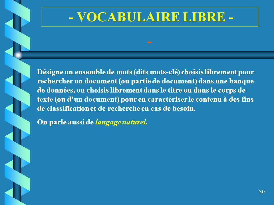 - VOCABULAIRE LIBRE - -