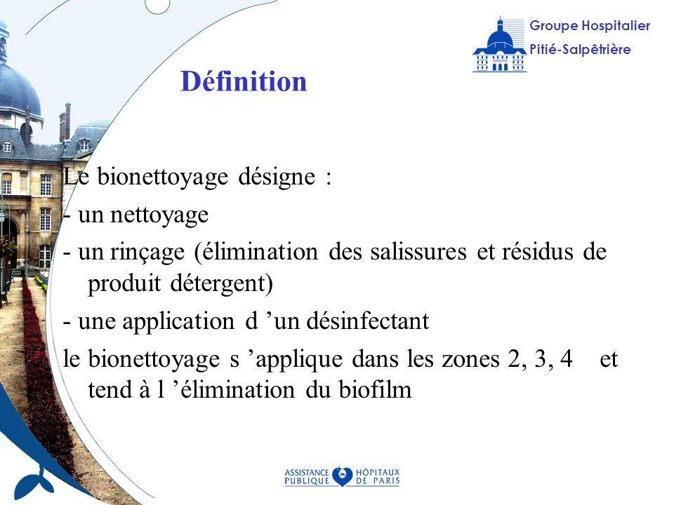 Définition Le bionettoyage désigne : - un nettoyage