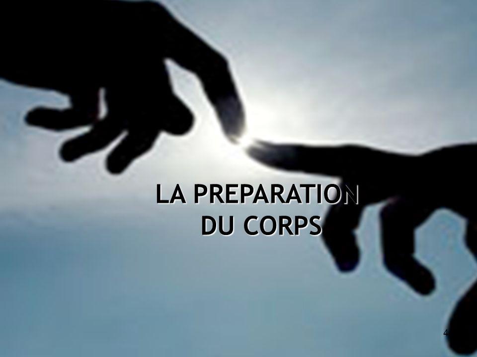 LA PREPARATION DU CORPS