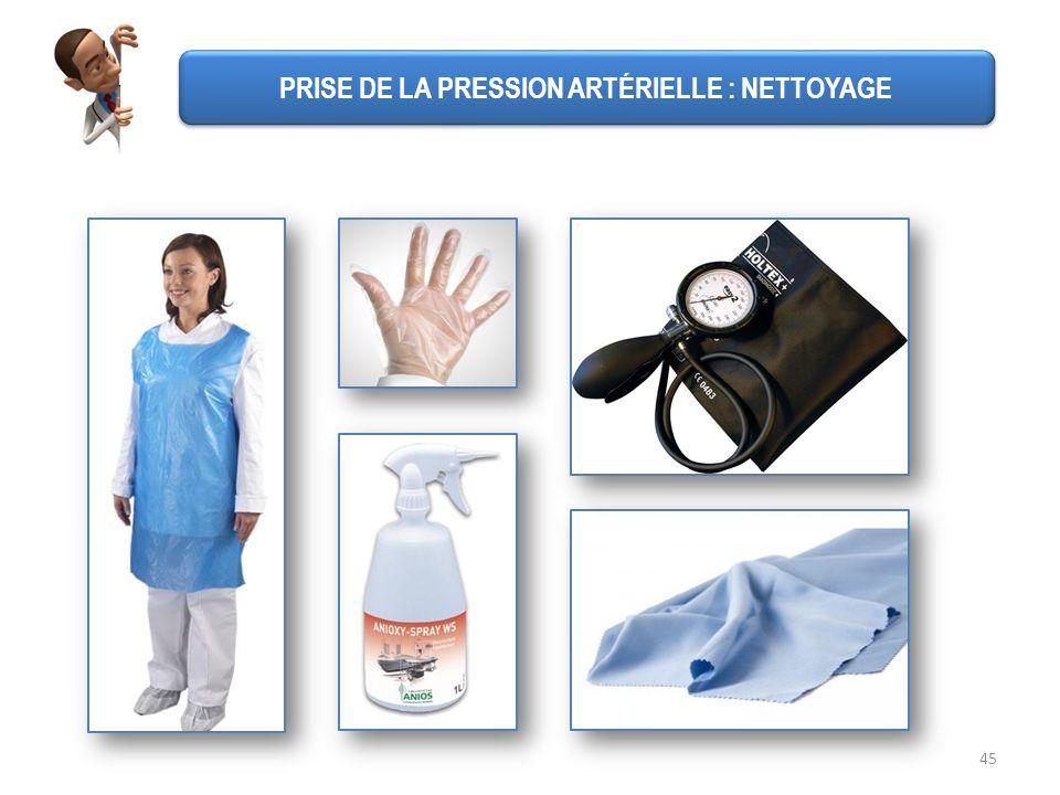 PRISE DE LA PRESSION ARTÉRIELLE : NETTOYAGE