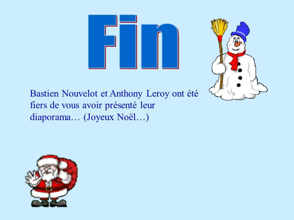 Fin Bastien Nouvelot et Anthony Leroy ont été fiers de vous avoir présenté leur diaporama… (Joyeux Noël…)