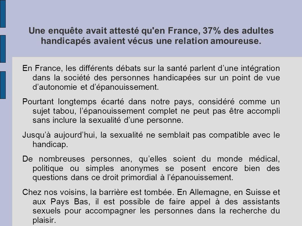 Une enquête avait attesté qu en France, 37% des adultes handicapés avaient vécus une relation amoureuse.