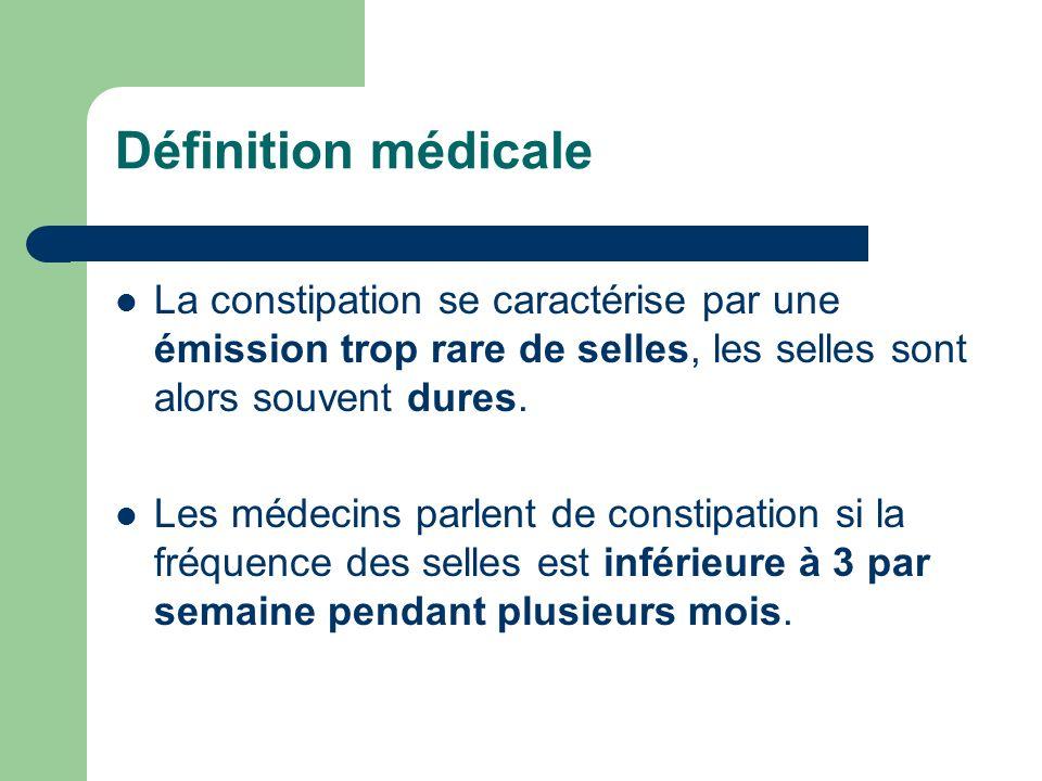 Définition médicale La constipation se caractérise par une émission trop rare de selles, les selles sont alors souvent dures.