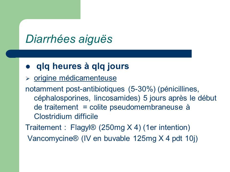 Diarrhées aiguës qlq heures à qlq jours origine médicamenteuse