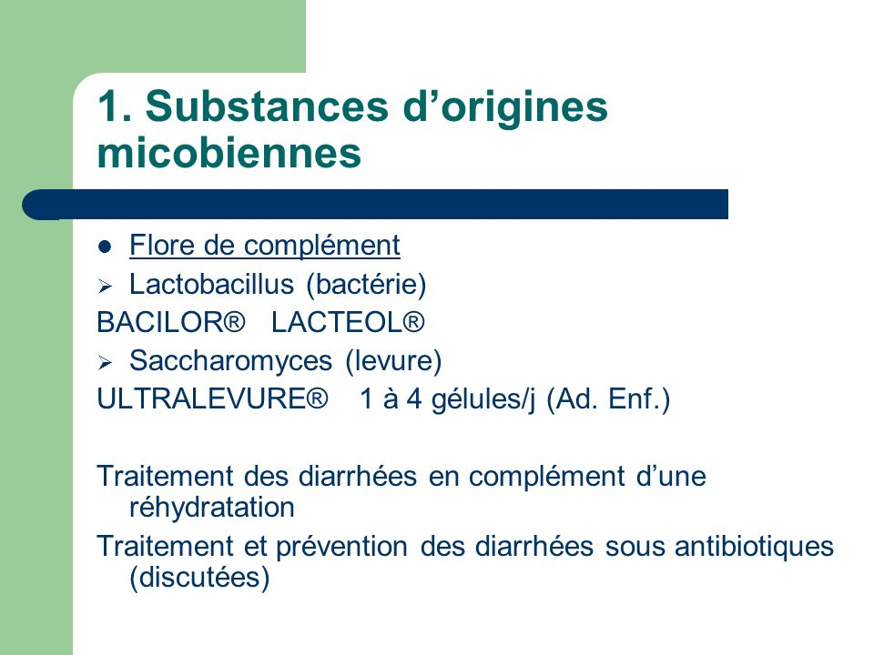 1. Substances d'origines micobiennes