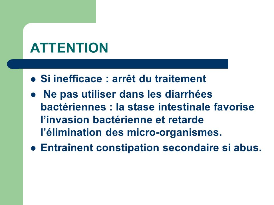 ATTENTION Si inefficace : arrêt du traitement