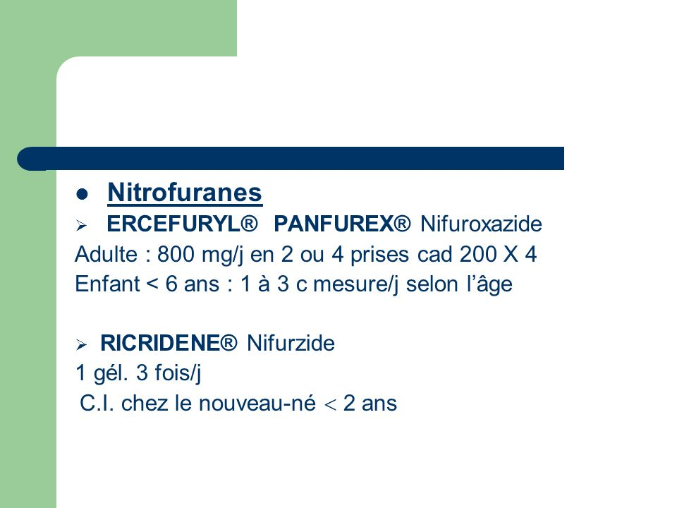 Nitrofuranes ERCEFURYL® PANFUREX® Nifuroxazide