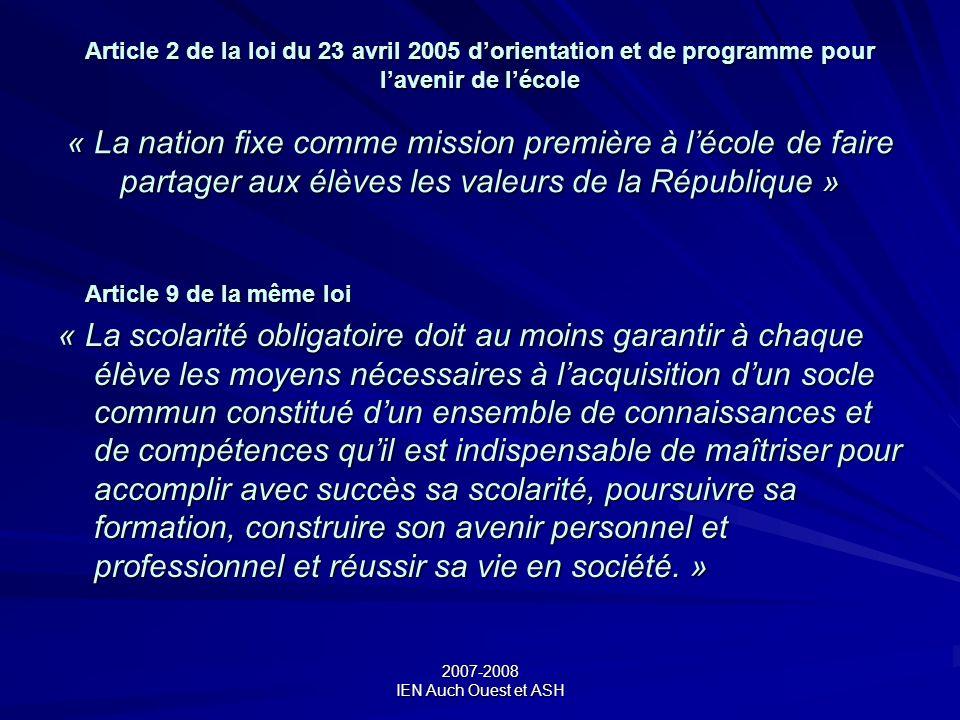 Article 2 de la loi du 23 avril 2005 d'orientation et de programme pour l'avenir de l'école « La nation fixe comme mission première à l'école de faire partager aux élèves les valeurs de la République »