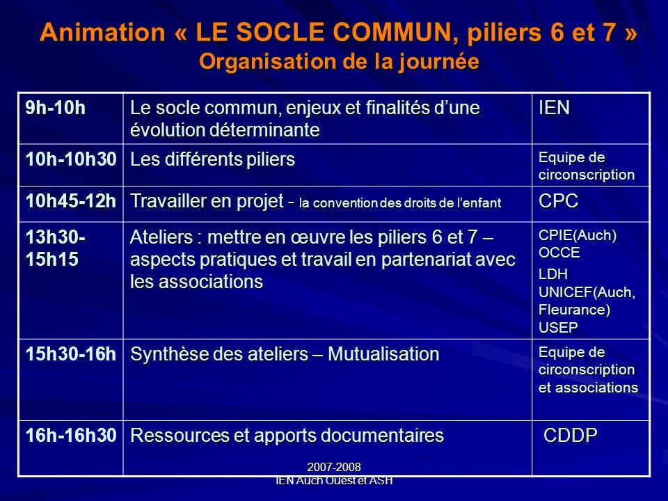 Animation « LE SOCLE COMMUN, piliers 6 et 7 » Organisation de la journée