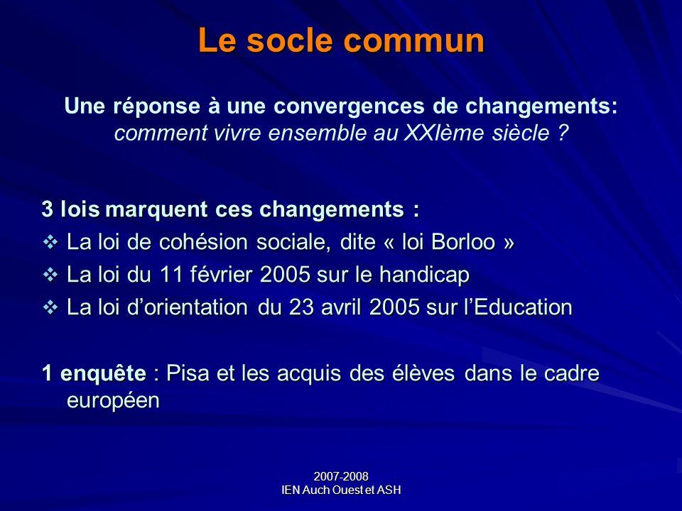 Le socle commun Une réponse à une convergences de changements: comment vivre ensemble au XXIème siècle