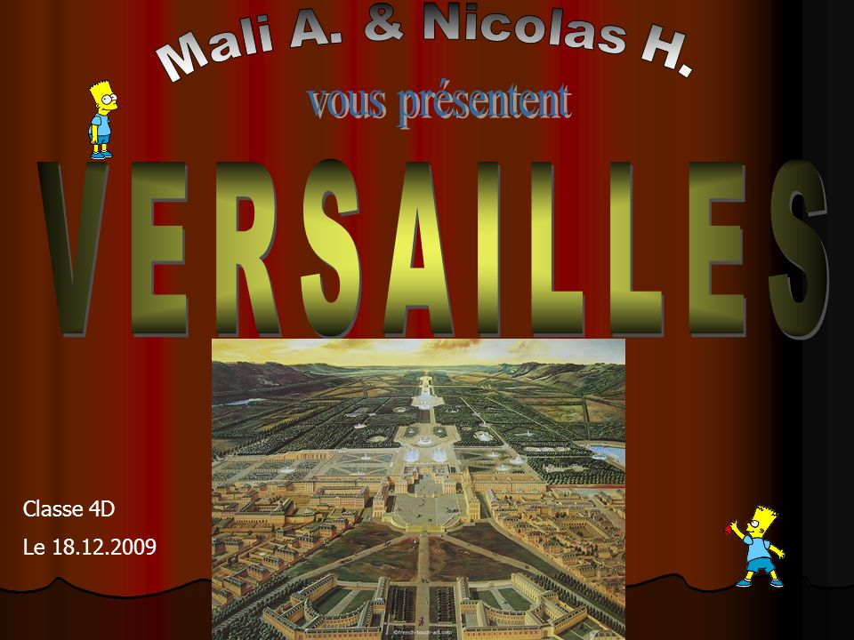 vous présentent VERSAILLES Mali A. & Nicolas H. Classe 4D