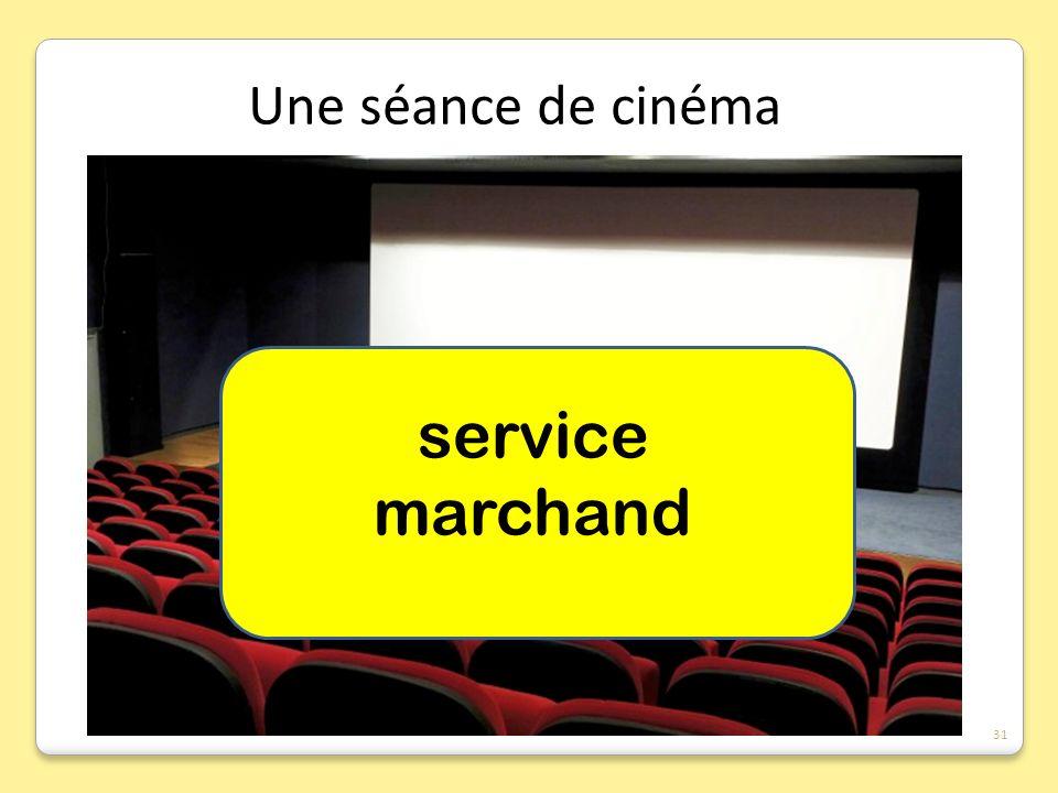 Une séance de cinéma service marchand