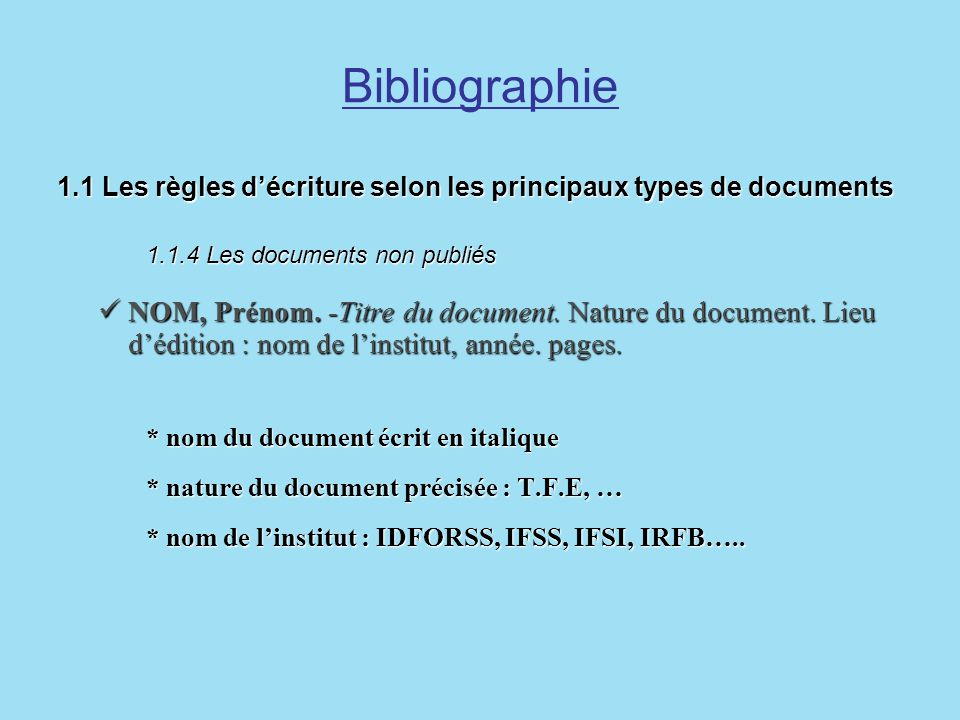 Bibliographie 1.1 Les règles d'écriture selon les principaux types de documents 1.1.4 Les documents non publiés.
