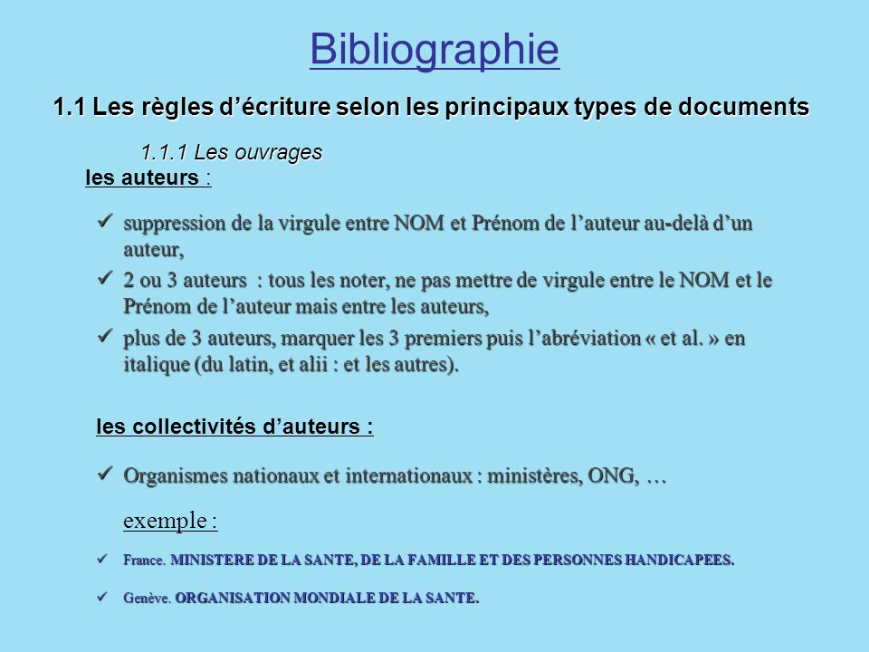 Bibliographie 1.1 Les règles d'écriture selon les principaux types de documents 1.1.1 Les ouvrages les auteurs :