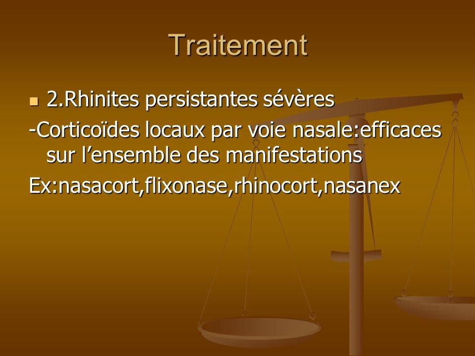 Traitement 2.Rhinites persistantes sévères