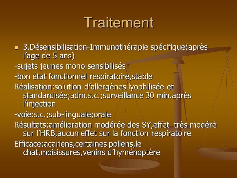 Traitement 3.Désensibilisation-Immunothérapie spécifique(après l'age de 5 ans) -sujets jeunes mono sensibilisés.