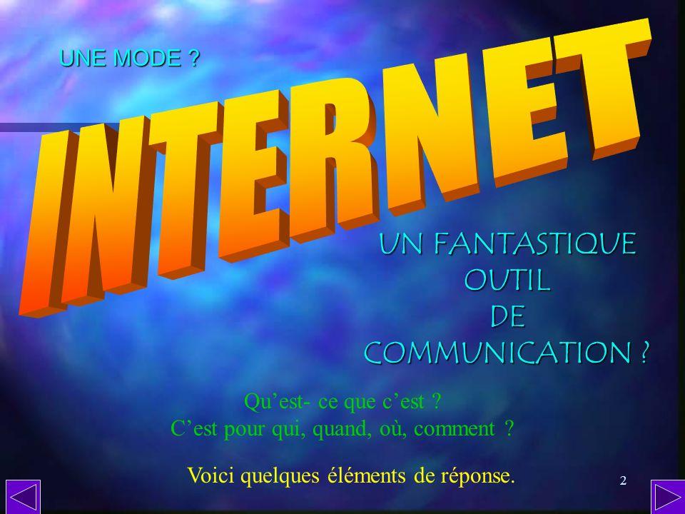 INTERNET UN FANTASTIQUE OUTIL DE COMMUNICATION UNE MODE