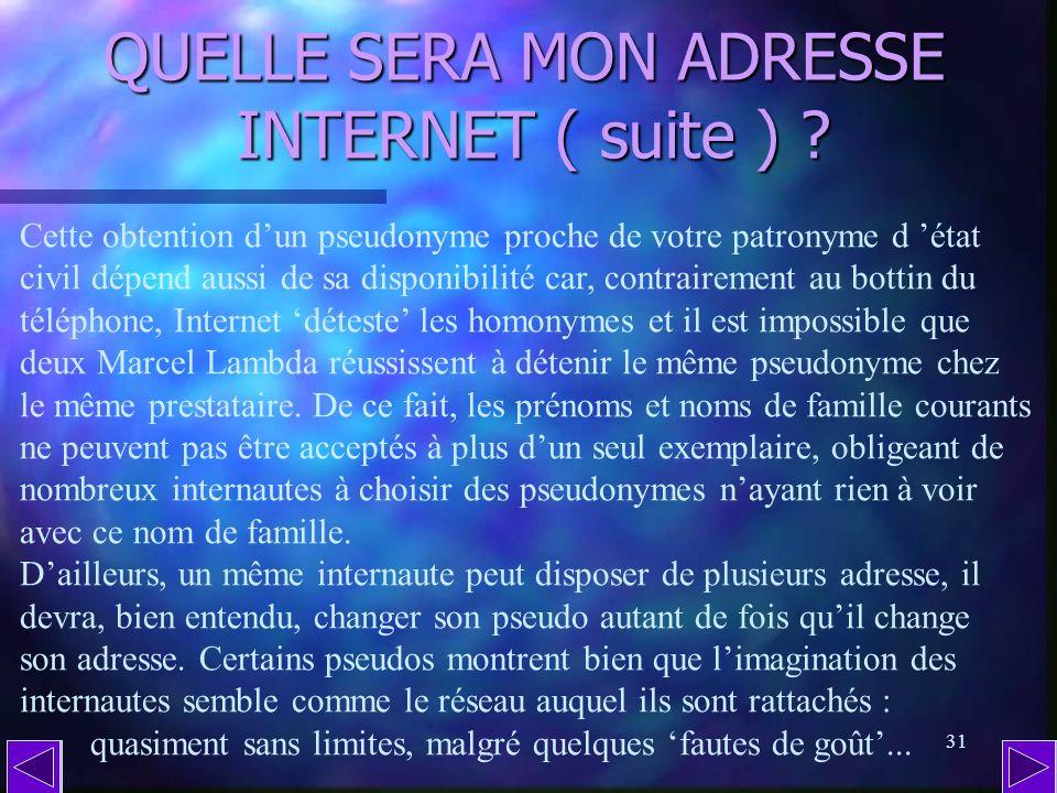 QUELLE SERA MON ADRESSE INTERNET ( suite )