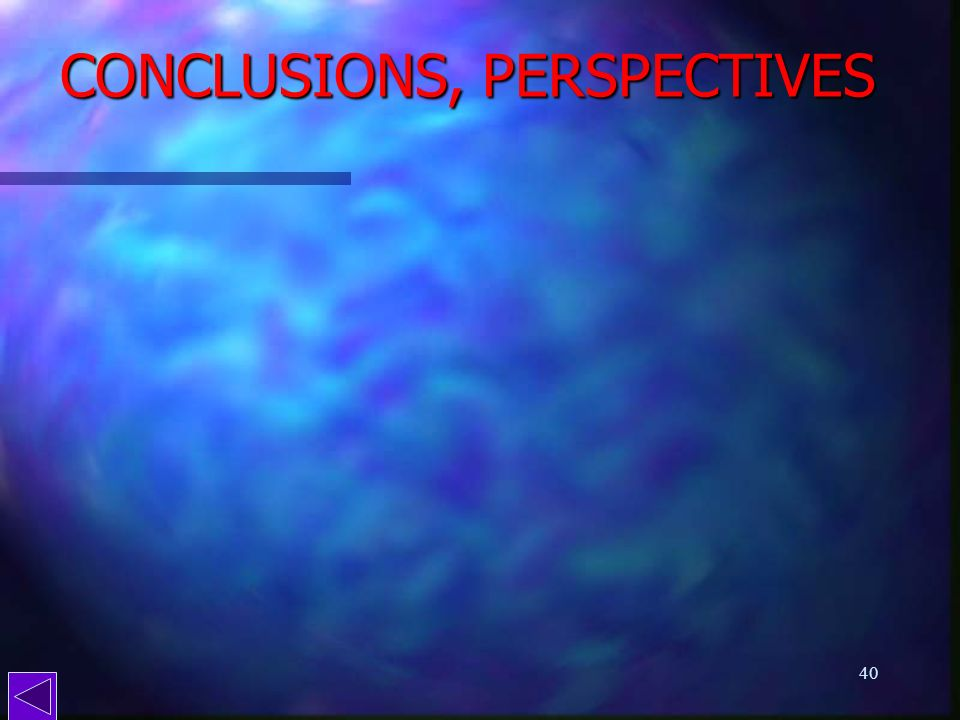 CONCLUSIONS, PERSPECTIVES