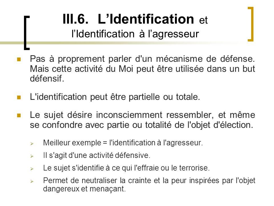 III.6. L'Identification et l'Identification à l'agresseur