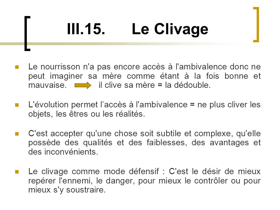 III.15. Le Clivage