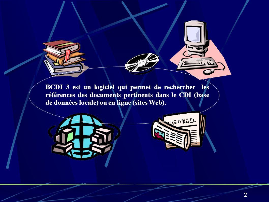 BCDI 3 est un logiciel qui permet de rechercher les références des documents pertinents dans le CDI (base de données locale) ou en ligne (sites Web).