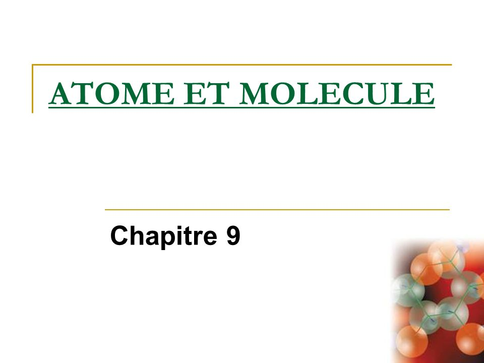 ATOME ET MOLECULE Chapitre 9