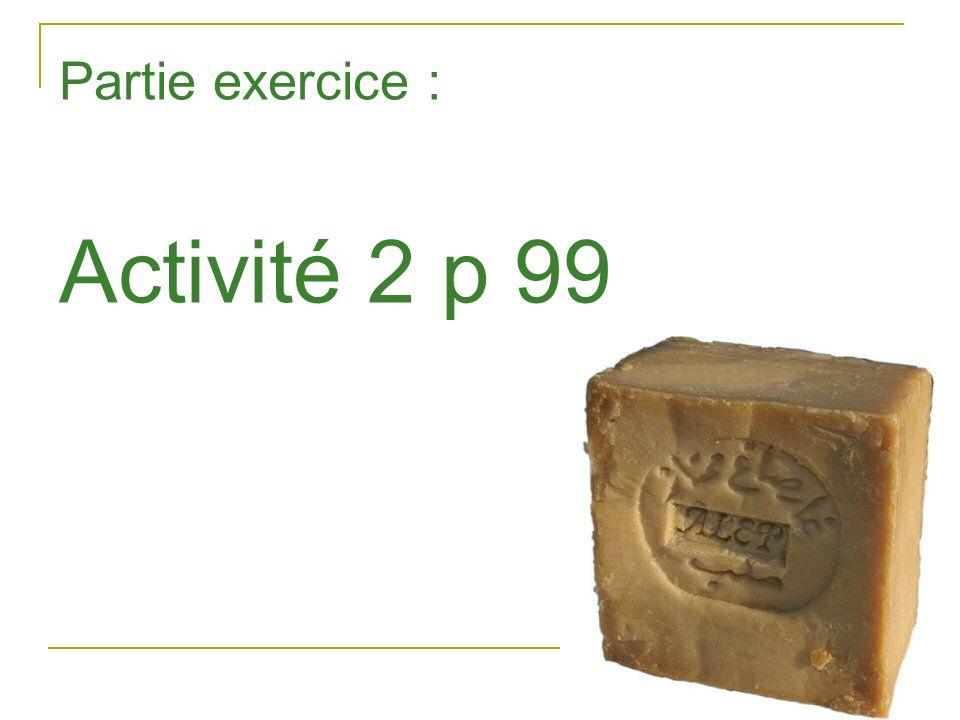 Partie exercice : Activité 2 p 99