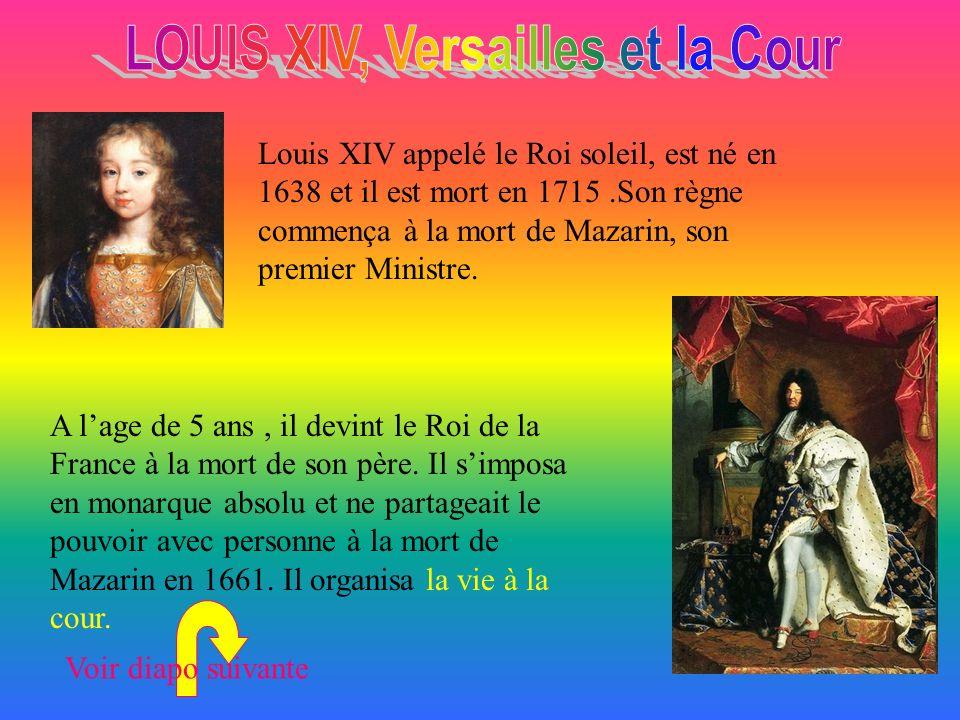 LOUIS XIV, Versailles et la Cour