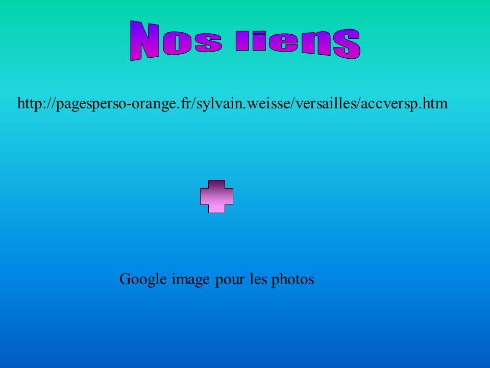 Nos liens http://pagesperso-orange.fr/sylvain.weisse/versailles/accversp.htm.