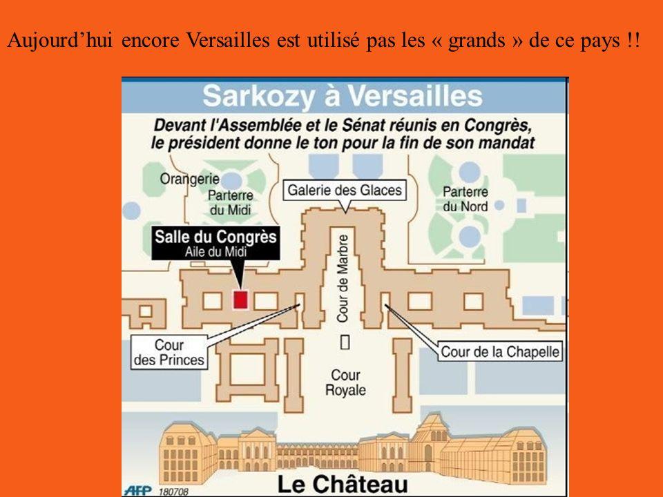 Aujourd'hui encore Versailles est utilisé pas les « grands » de ce pays !!