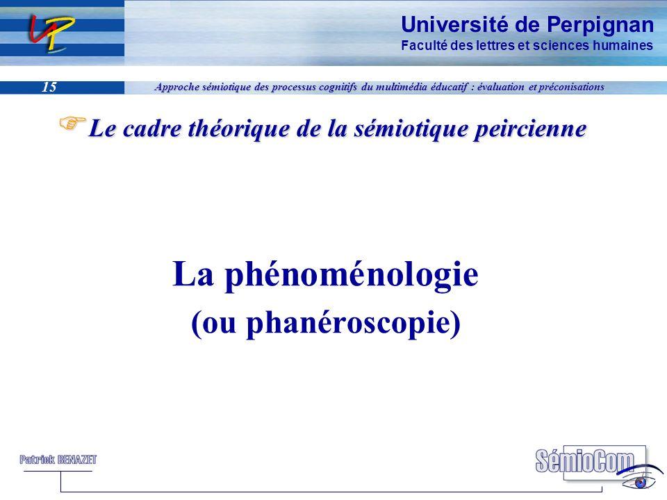 La phénoménologie (ou phanéroscopie)