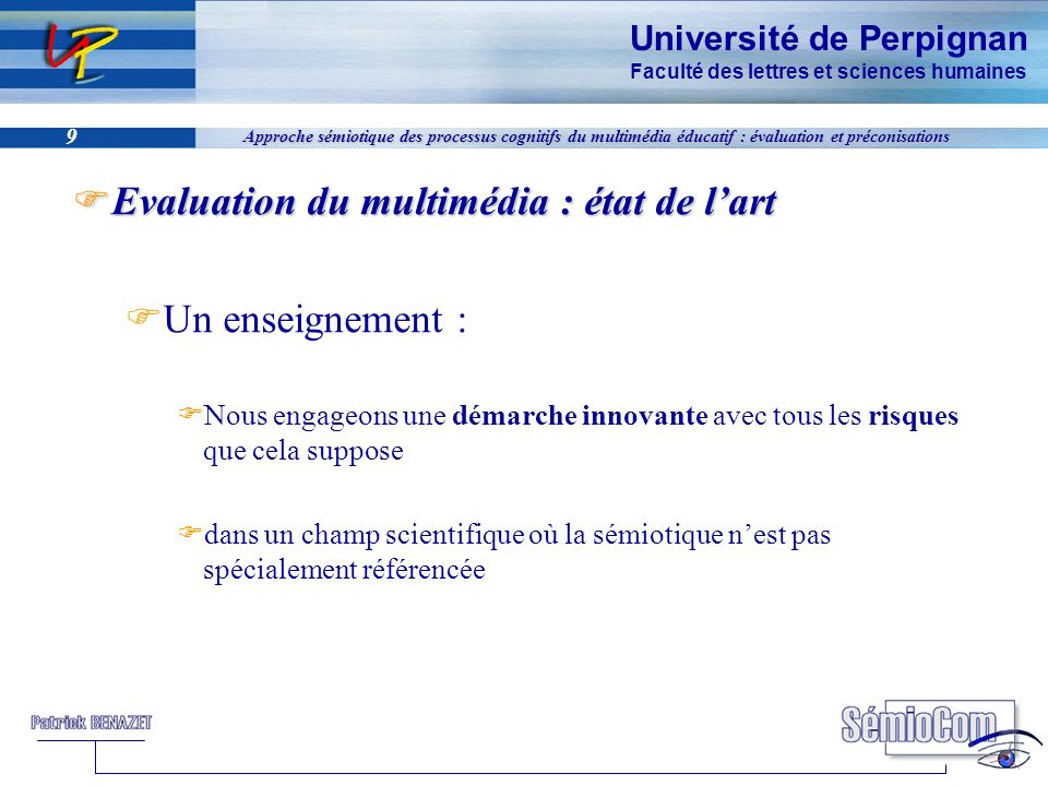 Evaluation du multimédia : état de l'art Un enseignement :