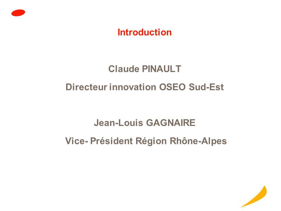 Directeur innovation OSEO Sud-Est Vice- Président Région Rhône-Alpes