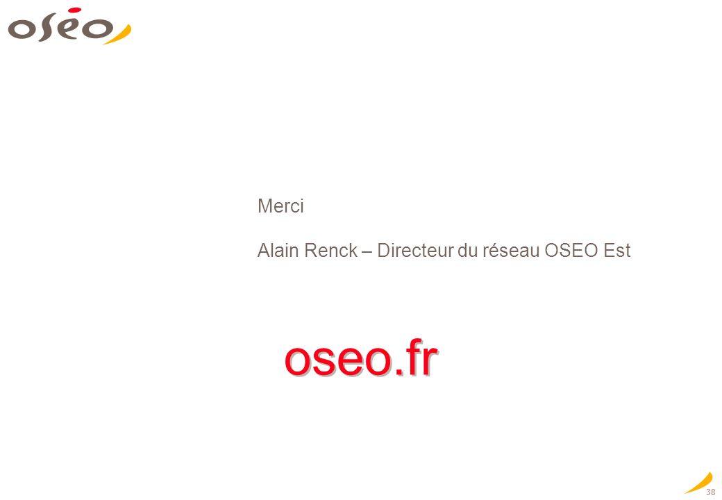 Merci Alain Renck – Directeur du réseau OSEO Est oseo.fr