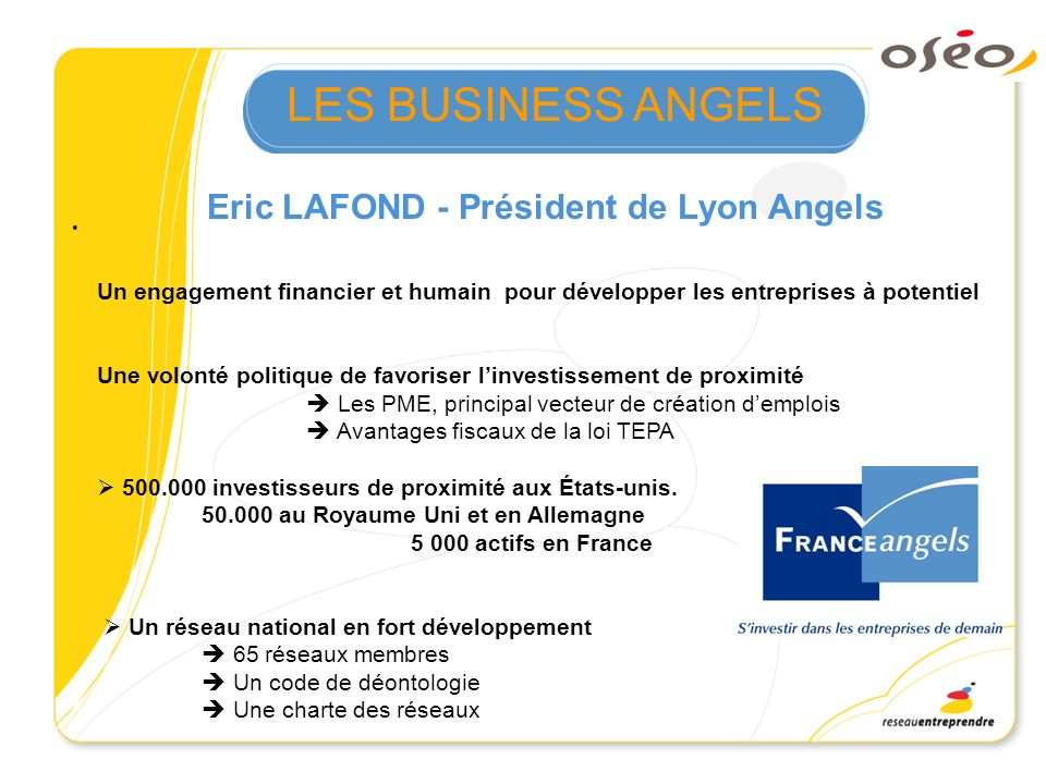 LES BUSINESS ANGELS Eric LAFOND - Président de Lyon Angels
