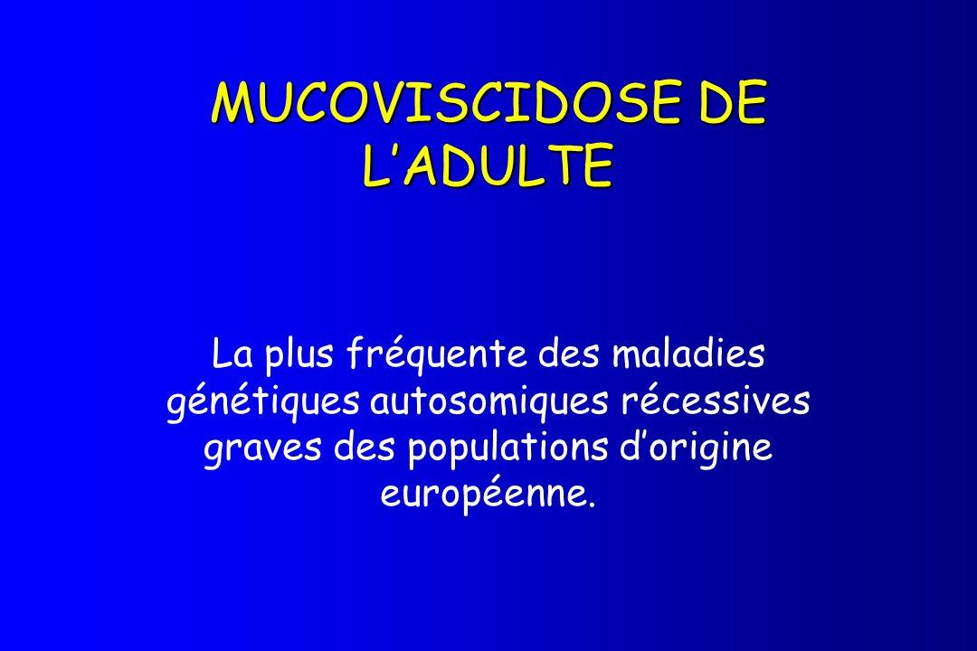 MUCOVISCIDOSE DE L'ADULTE