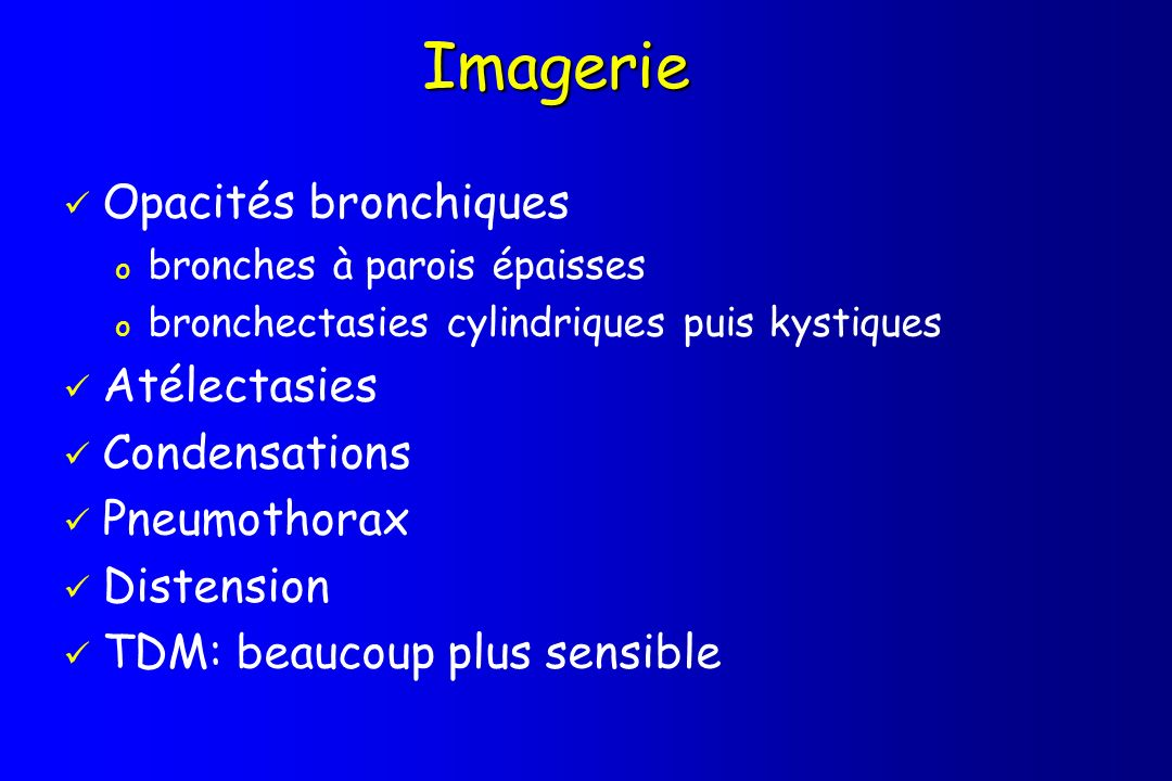 Imagerie Opacités bronchiques Atélectasies Condensations Pneumothorax