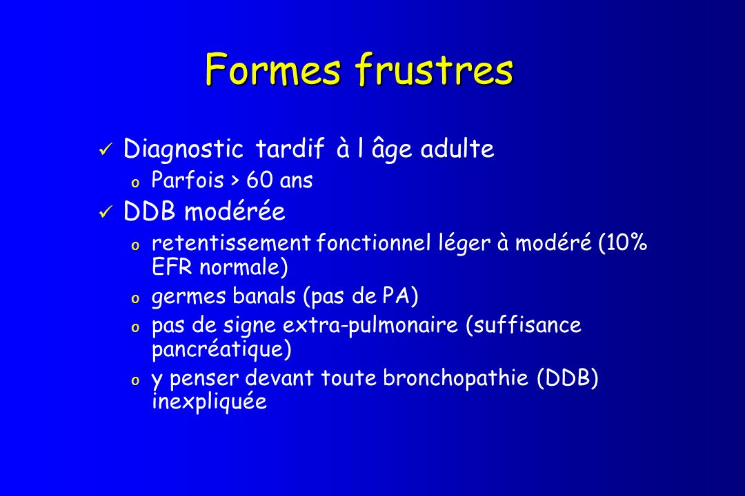 Formes frustres Diagnostic tardif à l âge adulte DDB modérée