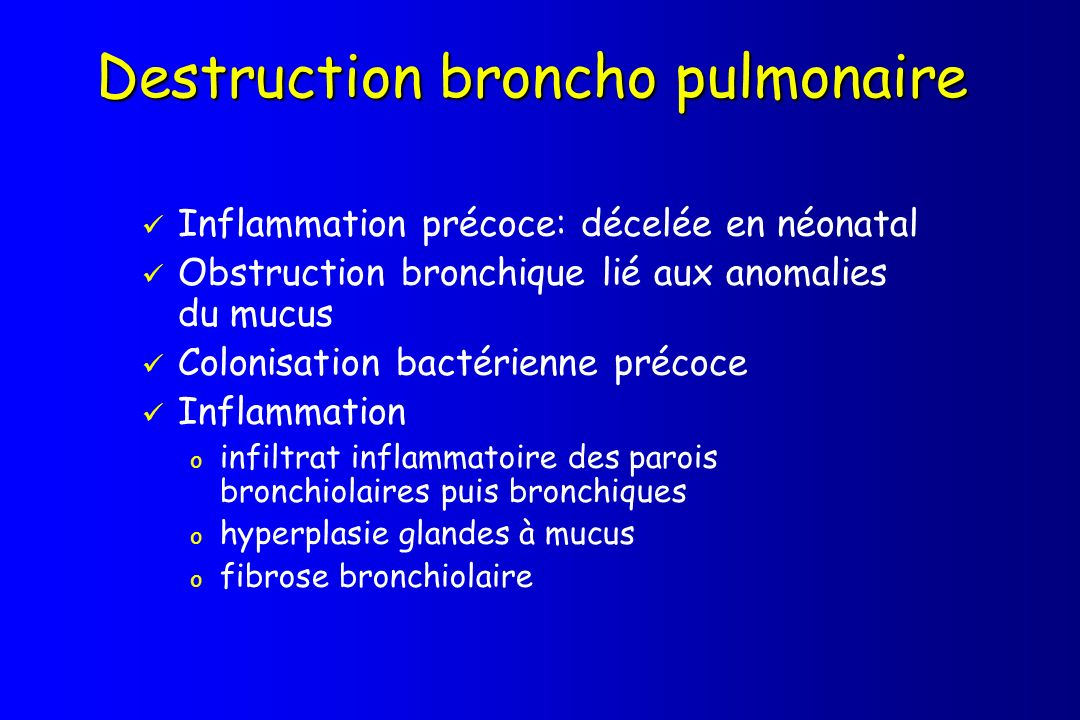 Destruction broncho pulmonaire