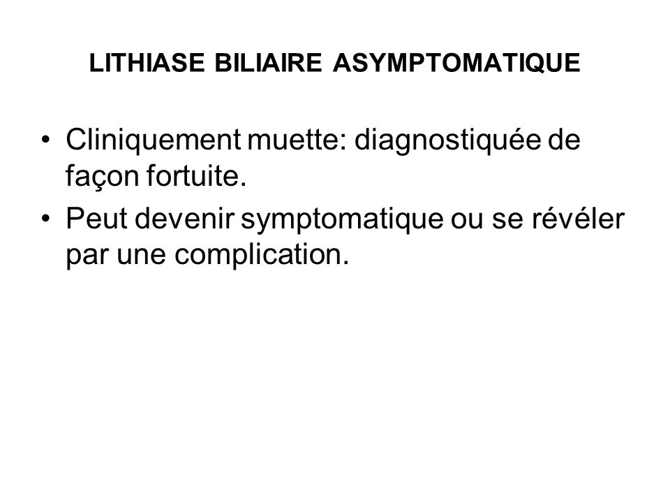 LITHIASE BILIAIRE ASYMPTOMATIQUE