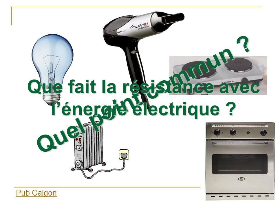 Que fait la résistance avec l'énergie électrique