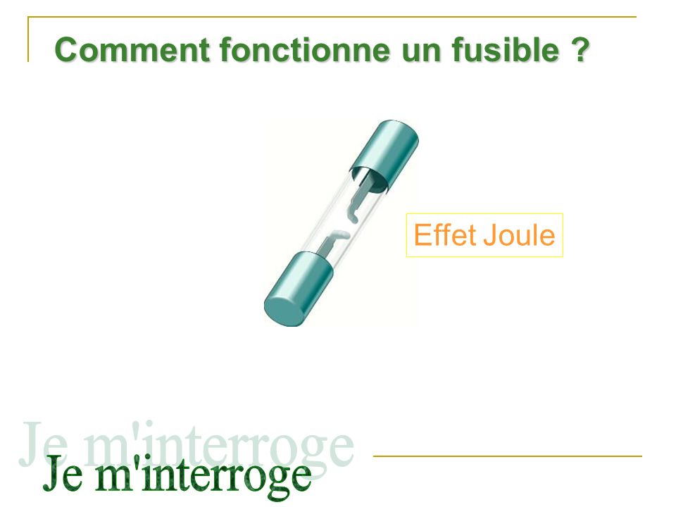 Comment fonctionne un fusible
