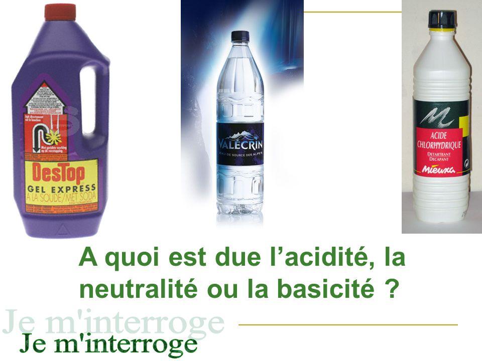 A quoi est due l'acidité, la neutralité ou la basicité