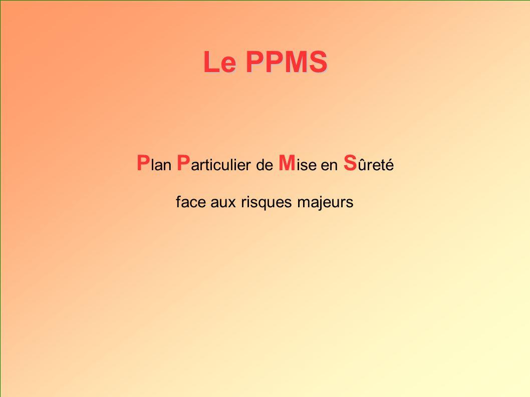 Le PPMS Plan Particulier de Mise en Sûreté face aux risques majeurs