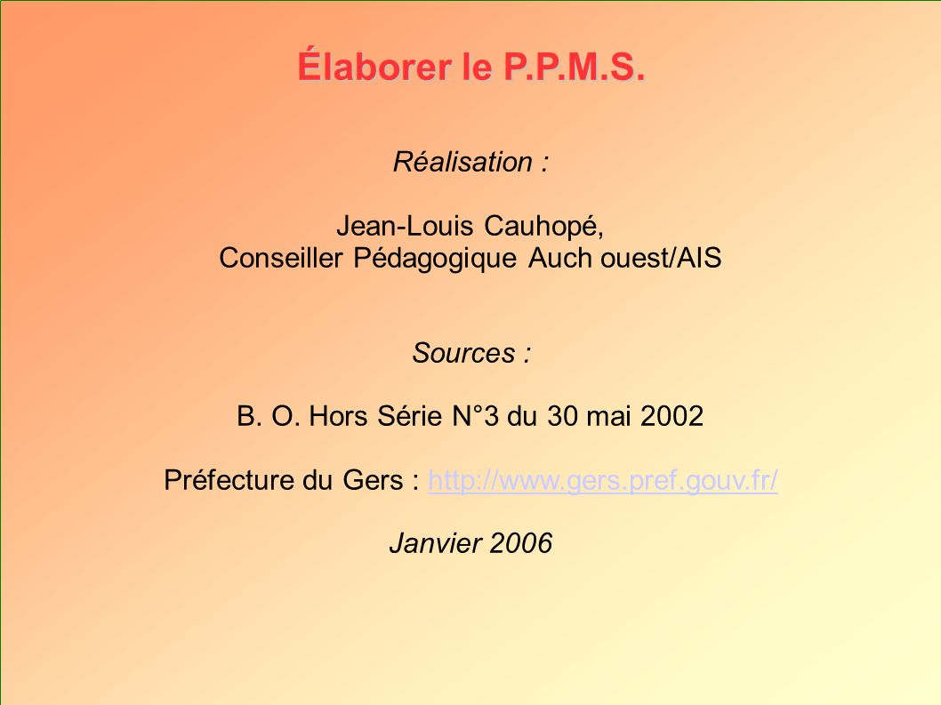 Élaborer le P.P.M.S. Réalisation : Jean-Louis Cauhopé,