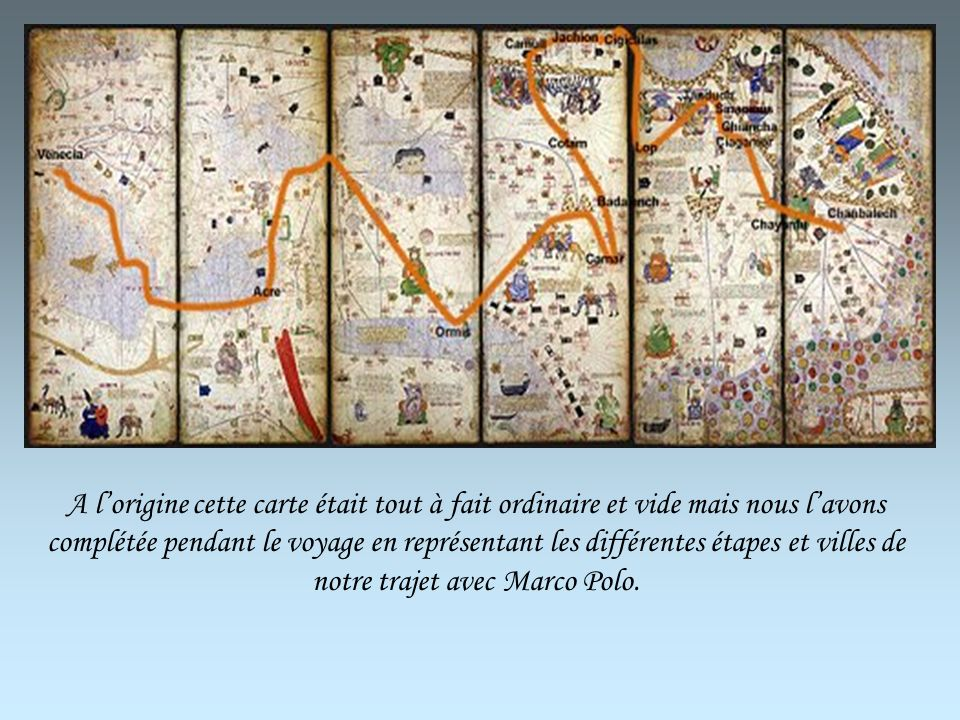 A l'origine cette carte était tout à fait ordinaire et vide mais nous l'avons complétée pendant le voyage en représentant les différentes étapes et villes de notre trajet avec Marco Polo.